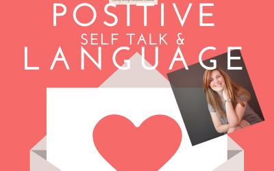 Positive self talk and language